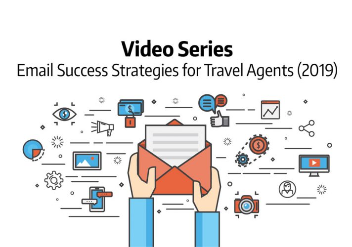 Video Series on Email Success Strategies for Travel Agents in 2019