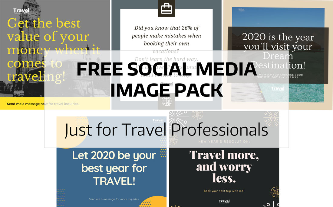Free Download - Social Media Image Pack for Travel Professionals in 2020!
