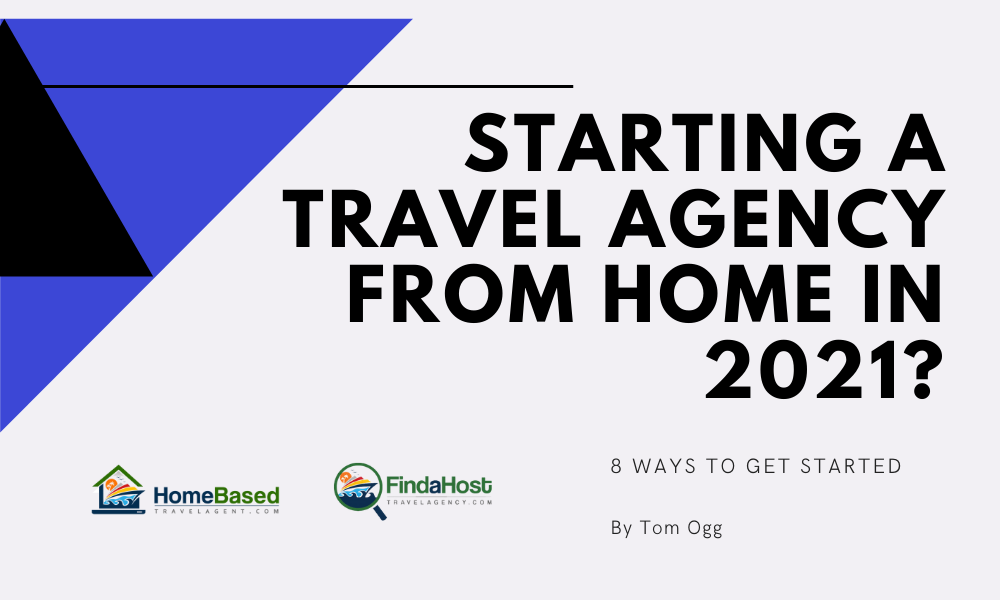 Starting a Travel Agency from your Home is a great choice for 2021 with an upcoming Travel boom!
