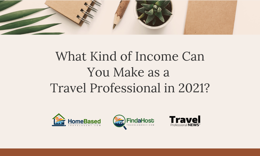 How Much Money can a Travel Agent Make in 2021