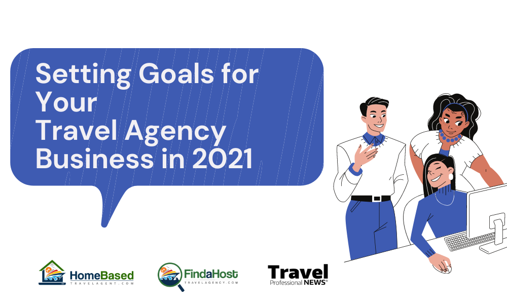 Setting Goals for Your Home Based Travel Agency Business in 2021 Header